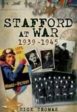 Stafford at War 1939-1945 by Nick Thomas (Paperback, 2009)