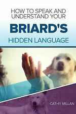 How to Speak and Understand Your Briard's Hidden Language : Fun and.
