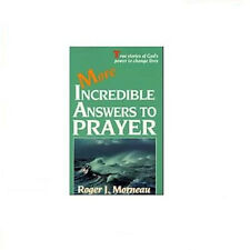 More Incredible Answers to Prayer, Roger J. Morneau(Paperback)