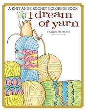 I Dream of Yarn: A Knit and Crochet Coloring Book by Habit, Franklin