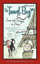 The Travel Bug Two, Love and Danger in Paris (Paperback or Softback)