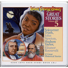 NEW Your Story Hour Great Stories Volume 5 Audio CD JOHN NEWTON Sojourner Truth