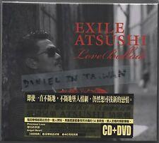 Exile Atsushi: Love Ballade (2014)  Japan / CD & DVD & 40p BOOKLET TAIWAN