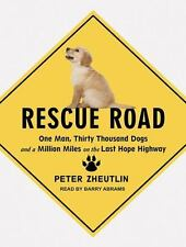 Rescue Road: One Man, Thirty Thousand Dogs and a Million Miles on the Last Hope