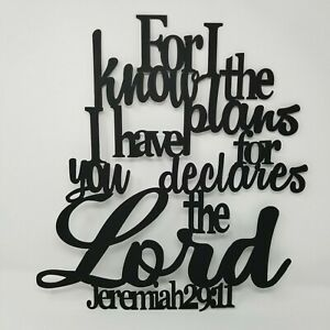 For I Know the plans I have for you declares the Lord Metal Plasma Cut Sign