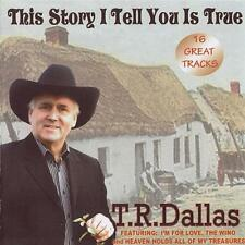 T.R. Dallas - This Story I Tell You Is True (2010) | NEW & SEALED CD