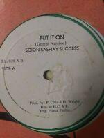 "Scion Sashay Success-Put It On 12"" Vinyl Single ROOTS REGGAE"