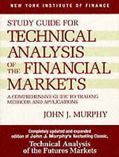 Technical Analysis of the Financial Markets: A Comprehensive Guide to Trading...