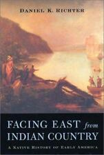 Facing East from Indian Country: A Native History of Early America Daniel K. Ri