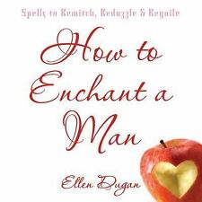 How to Enchant a Man Book ~ Wiccan Pagan Supply Valentine Love Sex