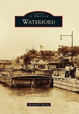 Images of America: Waterford by Richard F. Herzog (2015, Paperback)