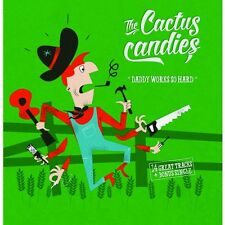 The Cactus Candies - Daddy Works So Hard ( ONE CD + ONE VINYL SINGLE ) NEW