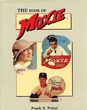 The Book Of Moxie by Frank N. Potter - Very Rare! VG+
