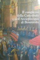 IL COMPLESSO DELLA CATTEDRALE E DELL'ARCIPISCOPIO DI BENEVENTO Q143