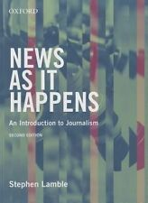 News as it Happens: An Introduction to Journalism by Stephen Lamble 2nd Ed