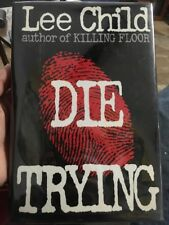 Die Trying By Lee Child 1st Edition 1st Print Hcdj Collectible