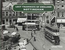 Lost Tramways Of Nottingham, Hardback Book Local History 9781912654352