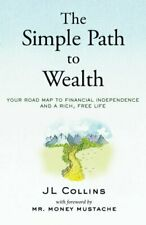 The Simple Path to Wealth by JL Collins [ P D F ]