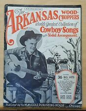 The Arkansas Wood Chopper's Cowboy Songs with Yodel Arrangement - song book