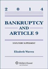 Bankruptcy and Article 9 2014 Statutory Supplement by Elizabeth Warren