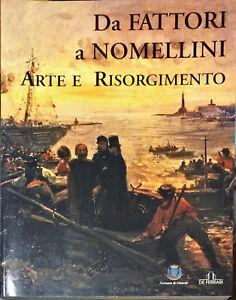 DA FATTORI A NOMELLINI ARTE E RISORGIMENTO - DE FERRARI 2005