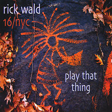 Rick Wald - Play That Thing [New CD]