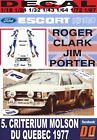 DECAL FORD ESCORT RS 1800 MKII R.CLARK CRITERIUM MOLSON DU QUEBEC 1977 3rd (12)