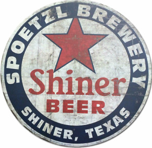Shiner Beer Shiner Texas Vintage Style Rustic Round Tin Sign Metal Sign 12 x 12