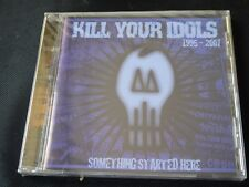 Kill Your Idols - Something Started Here 1995 - 2007 (NEW CD) NONE MORE BLACK