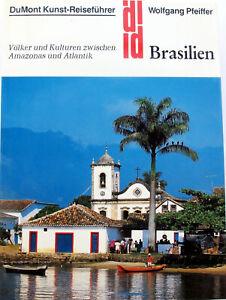 BRASILIEN – DuMont Kunst-Reiseführer – Copacabana, Amazonas, Zuckerhut, Maracana