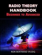 Radio Theory Handbook. Beginner to Advanced by Ronald Bertrand (2016, Paperback)