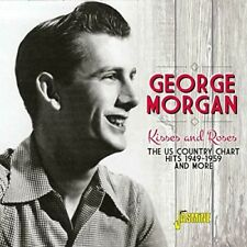 Kisses and Roses: The US Country Chart Hits 1949-1959 and More * by George Morgan (CD, Apr-2017, Jasmine Records)