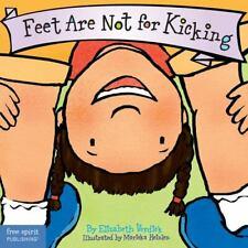Feet Are Not for Kicking [Board Book] [Best Behavior Series]  Verdick, Elizabeth