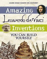 Amazing Leonardo Da Vinci Inventions You Can Build Yourself (Paperback or Softba
