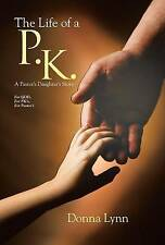 The Life of a P.K.: A Pastor's Daughter's Story by Donna Lynn