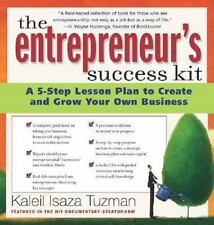 The Entrepreneur's Success Kit: A 5-Step Lesson Plan to Create and Grow Your Own