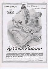 PUBLICITE ADVERTISING 054 1911 LA COUR BATAVE lingerie exposition  de Blanc