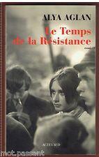 HISTOIRE. Le temps de la Résistance par Alya Aglan. DEDICACE. 1re Edition 2008.