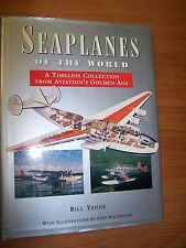 SEAPLANES OF THE WORLD A TIMELESS COLLECTION AVIATION'S GOLDEN AGE BY BILL YENNE