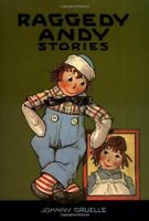 Raggedy Andy Stories: Introducing the Little Rag Brother of Raggedy Ann by Johnn