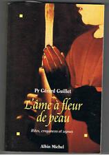 L'AME A FLEUR DE PEAU Rites croyances et signes  Pr GERARD GUILLET 1995