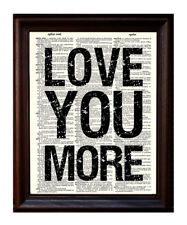 Love You More - Dictionary Art Print Printed On Authentic Vintage Dictionary