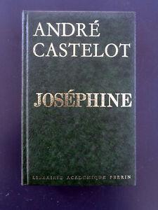 Joséphine par André Castelot, Librairie Perrin, 1964, E.O., 628 pages, 700 g.