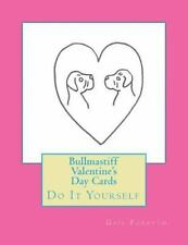 Bullmastiff Valentine's Day Cards : Do It Yourself by Gail Forsyth (2015,.