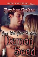 Good Will Ghost Hunting: Demon Seed [Good Will Ghost Hunting 1] (Siren Publishin