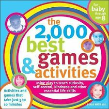 The 2,000 Best Games and Activities: Using Play to Teach Curiosity, Self-Control