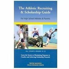 The Athletic Recruiting and Scholarship Guide for High School Athletes and...