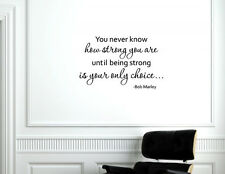 You never know how strong you are until Vinyl wall decals quotes sayings #1688