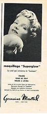 PUBLICITE ADVERTISING 015  1957  GERMAINE MONTEIL   maquillage SUPERGLOW
