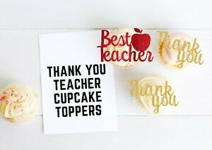 Thank You Teacher Cupcake Toppers Best Teacher Cake Decoration Party Food